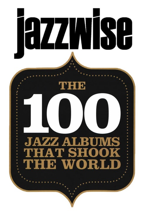 Jazzwise 100 Albums That Shook the World