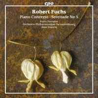 Fuchs: Piano Concerto & Serenade No. 5