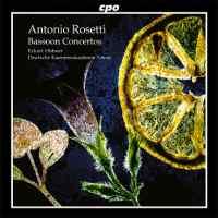 Antonio Rosetti: Bassoon Concertos Volume 1