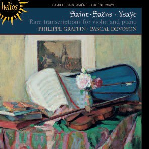 Saint-Saëns & Ysaÿe: Rare transcriptions for violin & piano