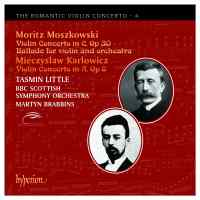 The Romantic Violin Concerto 4 - Moszkowski and Karlowicz