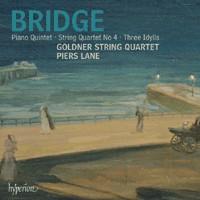 Bridge - Piano Quintet, String Quartet & Idylls