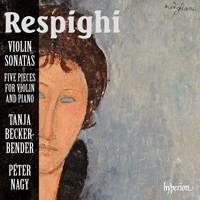 Respighi: Violin Sonatas & Pieces