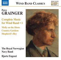 Grainger: Compete Music for Wind Band, Vol. 1