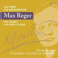 Reger: The Works for Men's Choir Vol. 2
