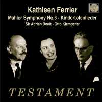 Kathleen Ferrier - Mahler: Symphony No. 3 and Kindertotenlieder