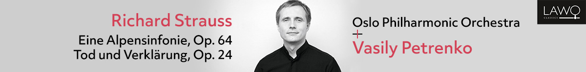 Vasily Petrenko + Oslo Philharmonic: Richard Strauss