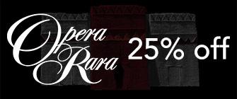 Opera Rara - 25% off