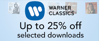 Selected Warner Classics Downloads - up to 25% off