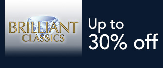 Brilliant Classics - up to 30% off
