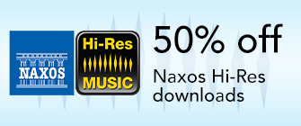 Naxos - 50% off Hi-Res downloads