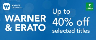 Warner Classics & Erato - Up to 40% off selected titles