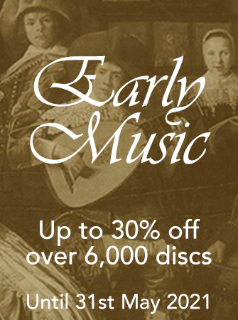 Early Music - 	Up to 30% off selected lines