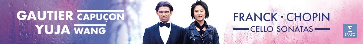 Gautier Capucon & Yuja Wang: Franck - Chopin