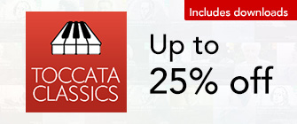 Toccata Classics - up to 25% off
