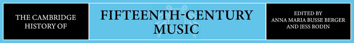 The Cambridge History of Fifteenth-Century Music