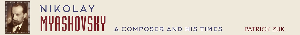Nikolay Myaskovsky: A Composer and His Times