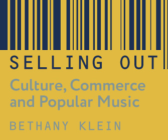 Selling Out - Culture, Commerce and Popular Music