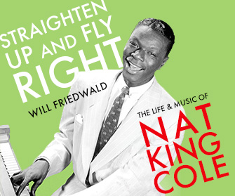 Straighten Up and Fly Right - The Life and Music of Nat King Cole