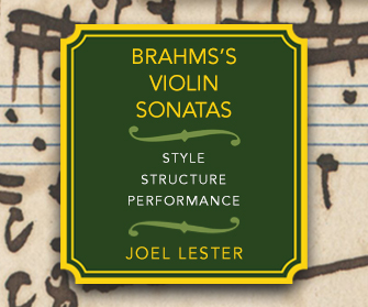 Brahms's Violin Sonatas: Style, Structure, Performance