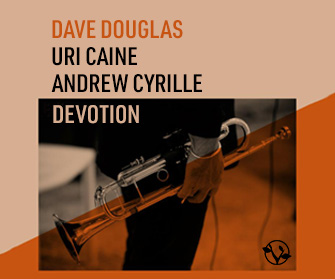 Devotion: Dave Douglas, Uri Caine, Andrew Cyrille