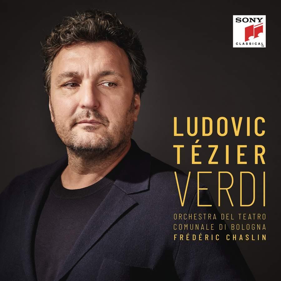 Verdi  Ludovic Tézier (baritone)  Orchestra del Teatro Comunale di Bologna, Frédéric Chaslin