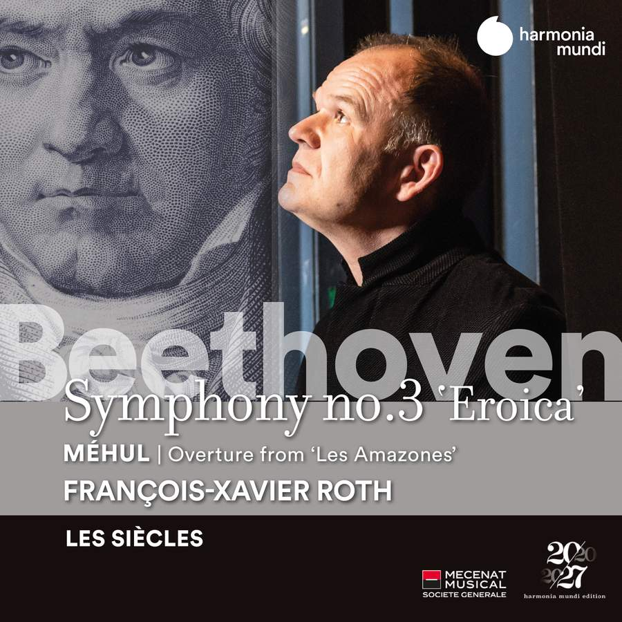 Beethoven: Symphony No. 3 - Méhul: Les Amazones Overture  Les Siècles, François-Xavier Roth
