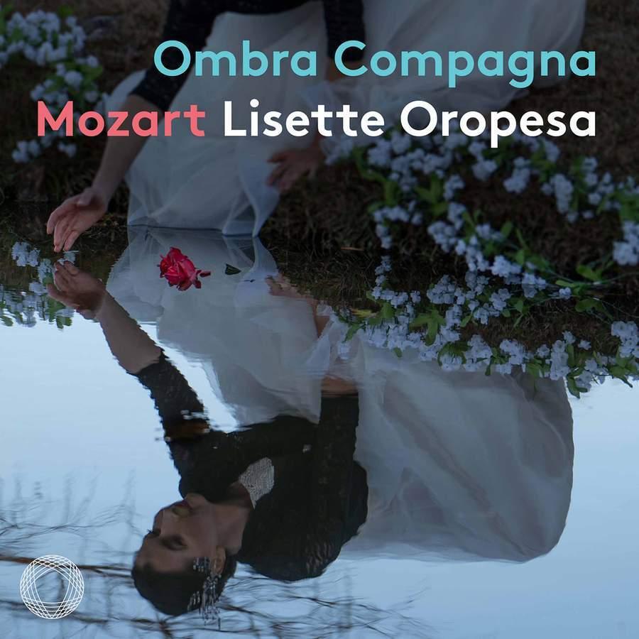 Ombra Compagna - Mozart Concert Arias  Lisette Oropesa (soprano)  Il Pomo d'Oro, Antonello Manacorda