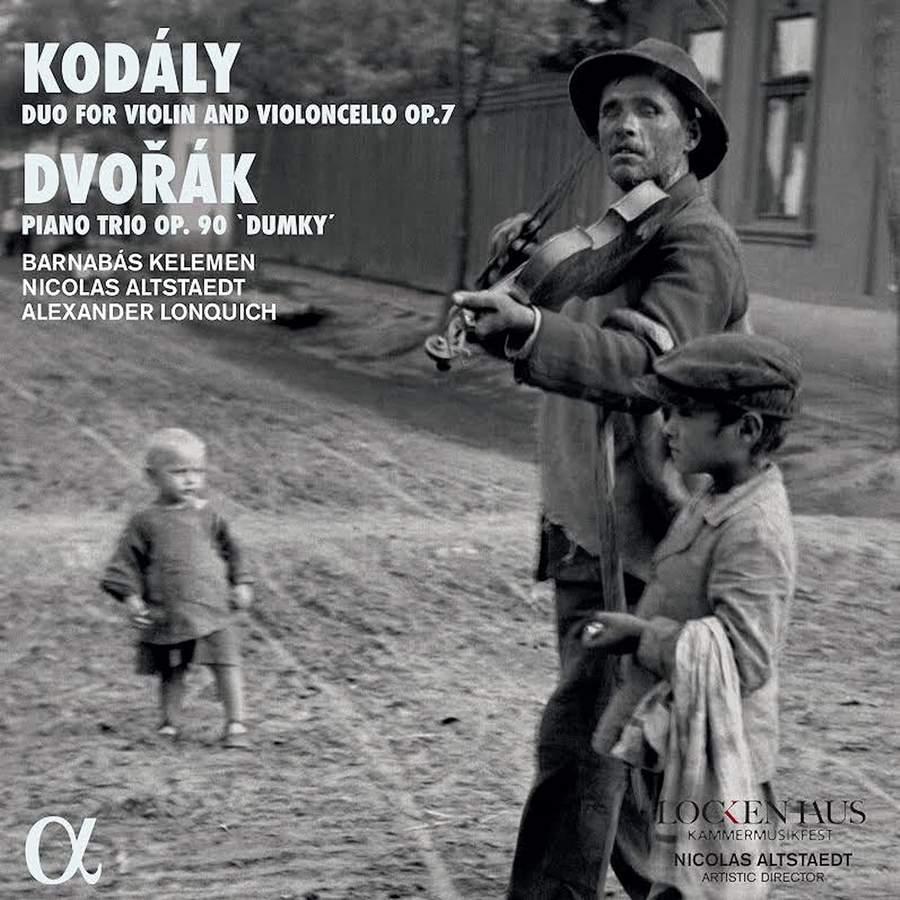 Kodály: Duo for Violin and Violoncello, Op. 7 - Dvořák: Piano Trio, Op. 90 'Dumky'  Barnabás Kelemen (violin), Nicolas Altstaedt (cello), Alexander Lonquich (piano)
