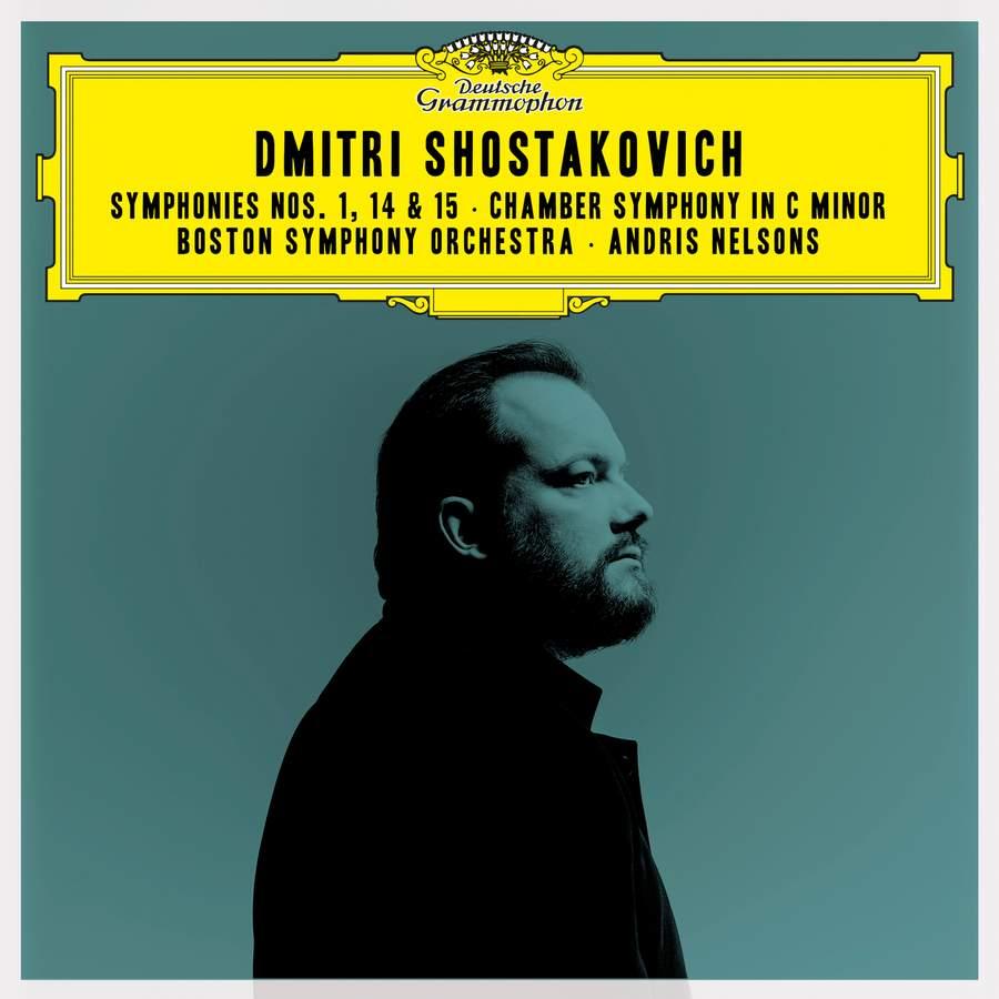 Shostakovich: Symphonies Nos. 1, 14, 15 & Chamber Symphony  Boston Symphony Orchestra, Andris Nelsons