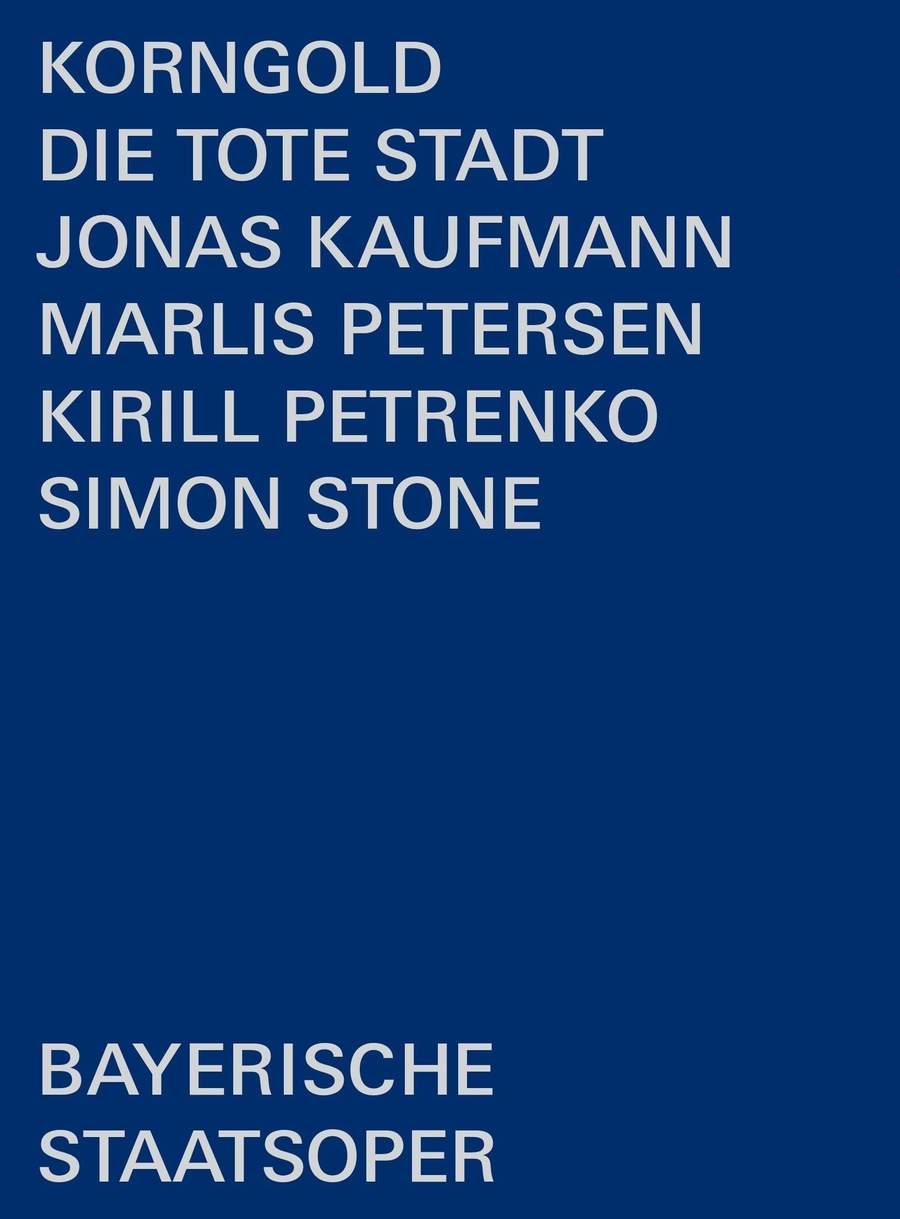 Korngold: Die tote Stadt  Jonas Kaufmann (Paul), Marlis Petersen (Marietta), Bayerische Staatsoper, Kirill Petrenko, Simon Stone (director)