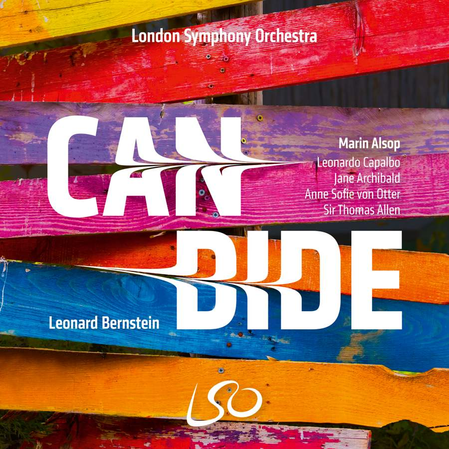 Bernstein: Candide  Leonardo Capalbo (Candide), Jane Archibald (Cunegonde), Anne Sofie von Otter (Old Lady), Thomas Allen (Dr Pangloss/Narrator)  London Symphony Orchestra & Chorus, Marin Alsop