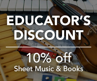 Educator's Discount - 10% off sheet music and books