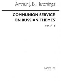 Arthur Hutchings: Communion Service On Russian Themes