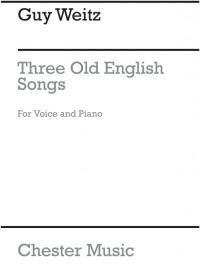 Guy Weitz: Three Old English Songs