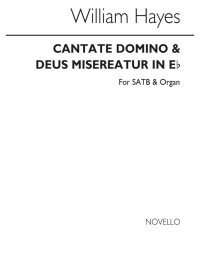 William Hayes: Cantate Domino And Deus Misereatur In E Flat