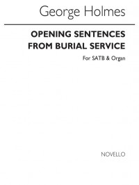 George Holmes: Opening Sentences From The Burial Service