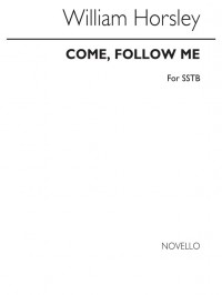 William Horsley: Come Follow Me