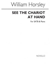 William Horsley: See The Chariot At Hand