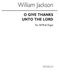 William Jackson: O Give Thanks Unto The Lord