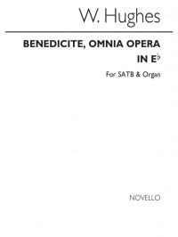 W. Hughes: Benedicite Omnia Opera In E Flat