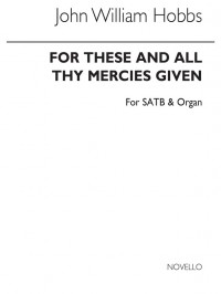 John William Hobbs: For These And All Thy Mercies Given (Hymn Tune)