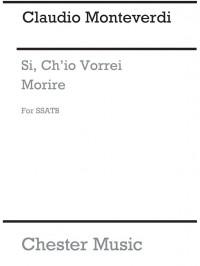 Monteverdi, C Si, Ch'io Vorrei Morire Ssatb