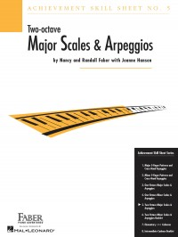 Faber/Weisman: Achievement Skill Sheet No. 5, Two-Octave Major Scales & Arpeggios