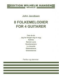 John Jacobsen: 8 Folkemelodier For 4 Guitarer