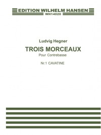 Ludvig Hegner: Trois Morceaux Pour Contrebasse Nr. 1 - Cavatine