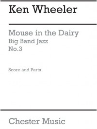 Ken Wheeler: The Mouse In The Dairy