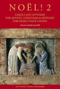 Noël! 2 - Carols And Anthems For Advent, Christmas And Epiphany