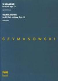 Szymanowski, K: Variations B flat Minor Op.3