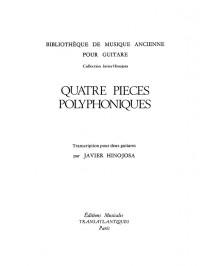 Javier Hinojosa: 4 Pièces Polyphoniques